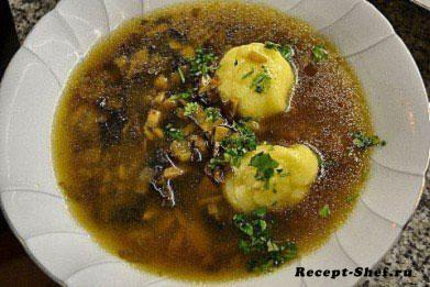 Рецепт супа с сушеными грибами и клецками